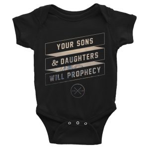 YOUR SONS AND DAUGHTERS WILL PROPHECY Infant Bodysuit